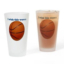 i Wish this were a Basketball Drinking Glass