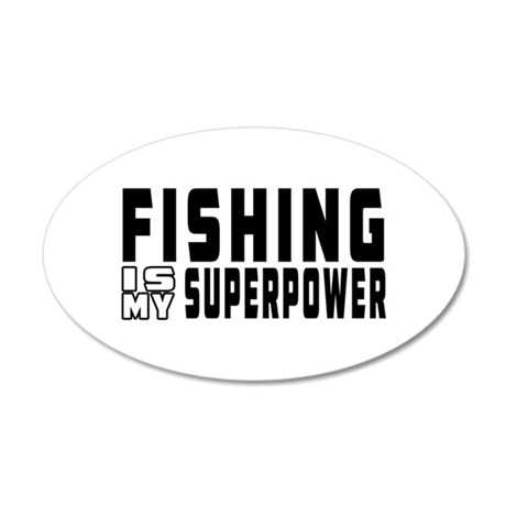 Fishing Is My Superpower 20x12 Oval Wall Decal
