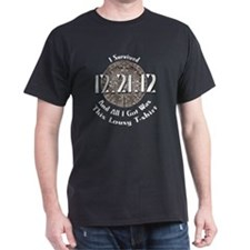 I Survived 12.21.12 and all I got was T-Shirt