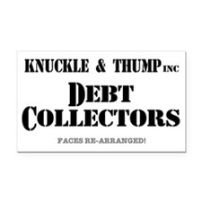 KNUCKLE  THUMP - DEBT COLLECT Rectangle Car Magnet