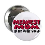 Meanest Mom Button