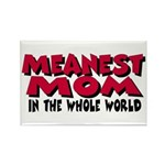 Meanest Mom Rectangle Magnet