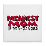 Meanest Mom Tile Coaster