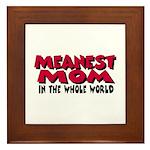 Meanest Mom Framed Tile