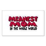 Meanest Mom Rectangle Sticker