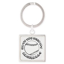 Have You Seen My Baseball? Square Keychain