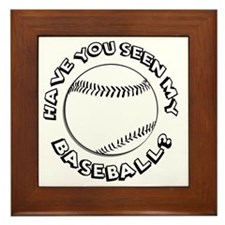 Have You Seen My Baseball? Framed Tile