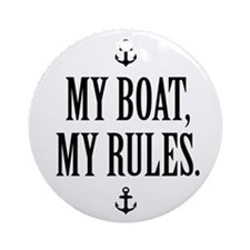 My Boat, My Rules Round Ornament