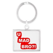 You Mad Bro?!-Graphic T Landscape Keychain