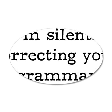I'm silently correcting your 35x21 Oval Wall Decal