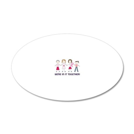 In It Together 20x12 Oval Wall Decal