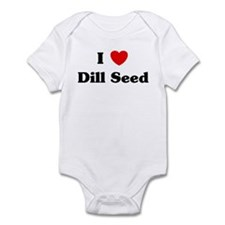 I love Dill Seed Infant Bodysuit