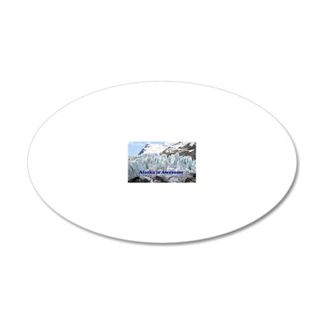 Alaska is Awesome: Portage G 20x12 Oval Wall Decal