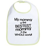 My Mommy Is Bestest Bib