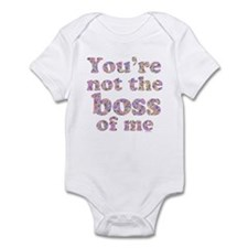 Not the Boss of Me (girly) Infant Bodysuit