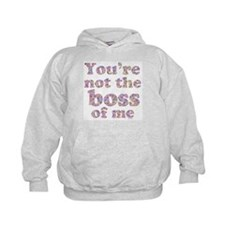 Not the Boss of Me (girly) Hoodie