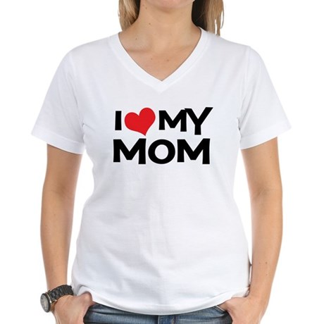I Love My Mom Women's V-Neck T-Shirt