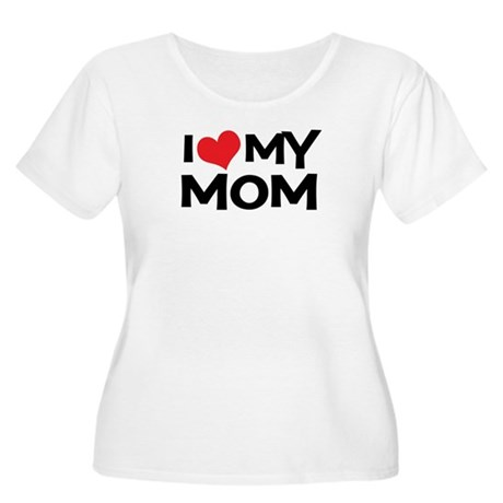 I Love My Mom Women's Plus Size Scoop Neck T-Shirt