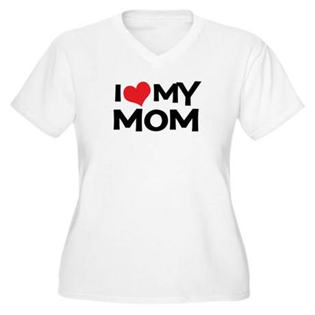 I Love My Mom Women's Plus Size V-Neck T-Shirt