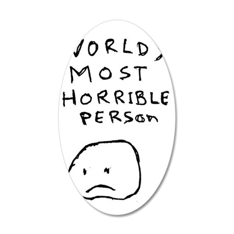 Worlds Most Horrible Person 35x21 Oval Wall Decal