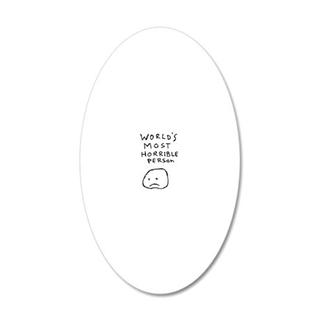 Worlds Most Horrible Person 20x12 Oval Wall Decal