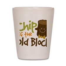 Chip Off The Old Block Shot Glass