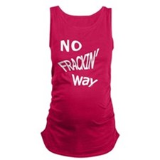 No Frackin Way (for dark backgr Maternity Tank Top