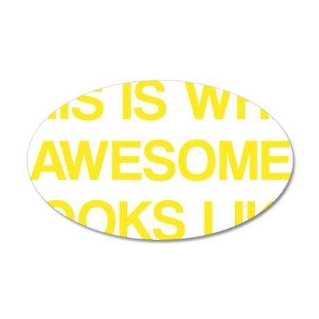 LooksLikeAwesome1C 35x21 Oval Wall Decal