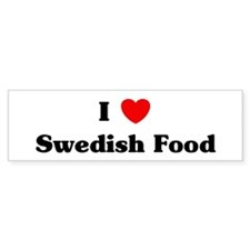 I love Swedish Food Bumper Bumper Sticker