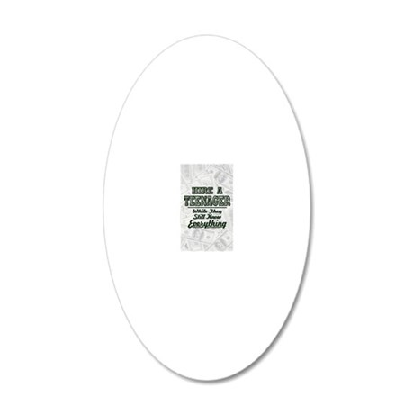 Hire a Teenager 20x12 Oval Wall Decal