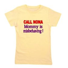 CALL NONA. Mommy is misbehaving Girl's Tee