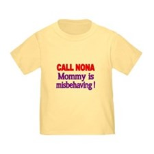 CALL NONA. Mommy Is Misbehaving T-Shirt