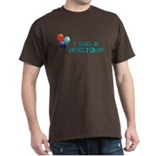 I Had A Vasectomy T-Shirt