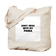 don't mess with my panda Tote Bag