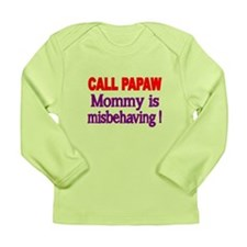 CALL PAPAW. Mommy Is Misbehaving Long Sleeve T-Shi
