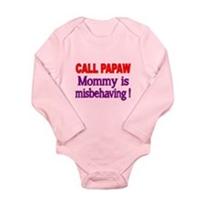 CALL PAPAW. Mommy Is Misbehaving Body Suit