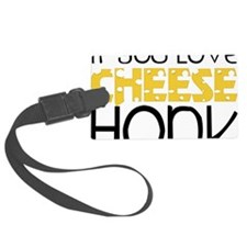 Love Cheese Luggage Tag