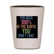 tile You miss 100% of the shots you don Shot Glass