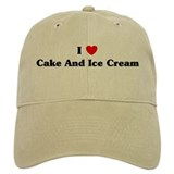 I love Cake And Ice Cream Baseball Cap