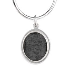 If At First You Don't Succeed Silver Oval Necklace