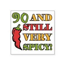 "Spicy At 90 Years Old Square Sticker 3"" x 3"""