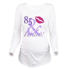 85 And Fabulous! Long Sleeve Maternity T-Shirt