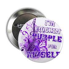 """Im Rockin Purple for Myself 2.25"""" Button"""
