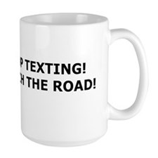 Stop texting, Watch the road Mug