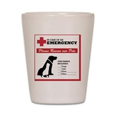 In Case of Emergency: Pet Rescue Sticke Shot Glass