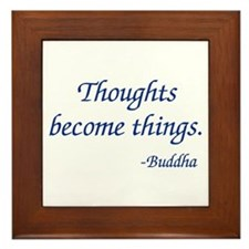 Thoughts Become Things Framed Tile