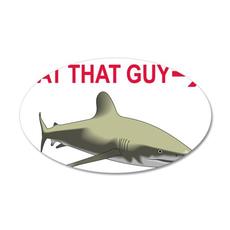 Eat that Guy 35x21 Oval Wall Decal