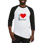 I Love Rabelais Baseball Jersey