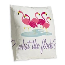 What The Flock? Burlap Throw Pillow