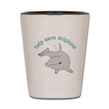 Help Save Dolphins Shot Glass